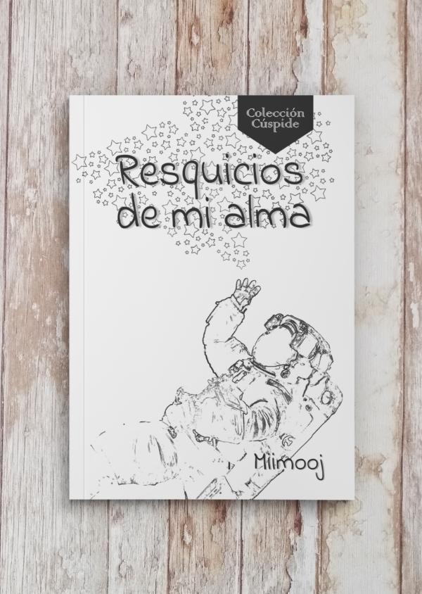 Libro Resquicios de mi alma. Miimooj